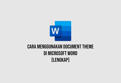 cara menggunakan document theme di word